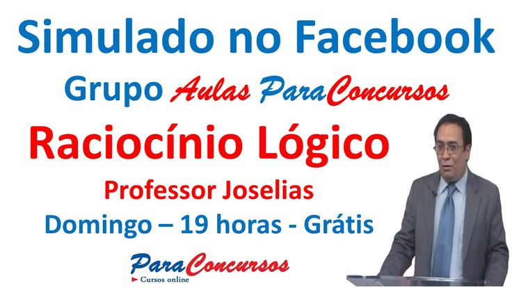 Simulado de Raciocínio Lógico no Facebook. Domingo às 19 horas. Grátis. Serão 8 questões propostas e terá duração total de aproximadamente 30 minutos. Inscreva-se nos grupos. Participe nos grupos: Aulas Para Concursos - https://www.facebook.com/groups/1596050160645367/ INSS – Novo Concurso - https://www.facebook.com/groups/1504117603172417/ Alunos do Joselias 2013 - https://www.facebook.com/groups/AlunosdoJoselias/ Participe nas páginas: Joselias Silva…