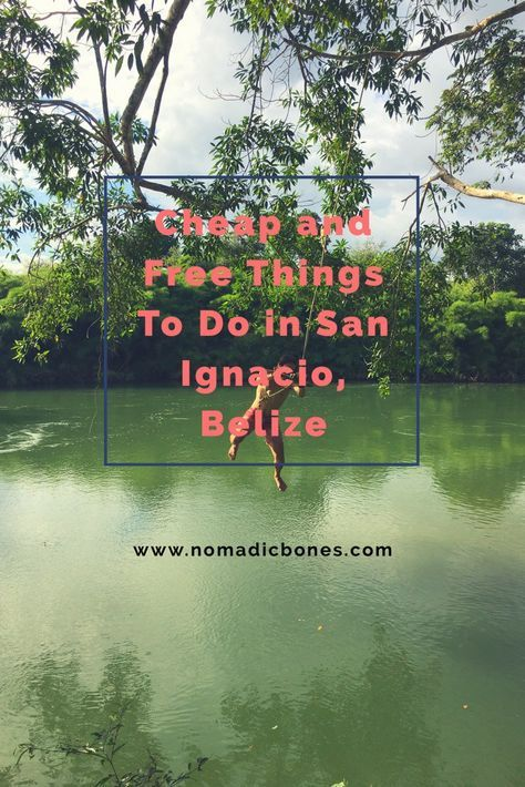 Cheap and Free Things To Do in San Ignacio, Belize #budgettravel #free #travel #sanignacio #belize