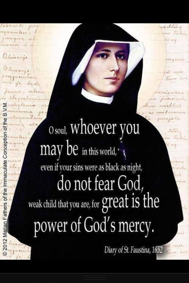 St Faustina Quote. God's mercy is powerful, do do fear him :) #DivineMercy #GodisMaster