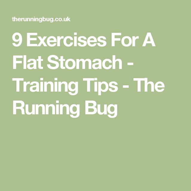 9 Exercises For A Flat Stomach - Training Tips - The Running Bug
