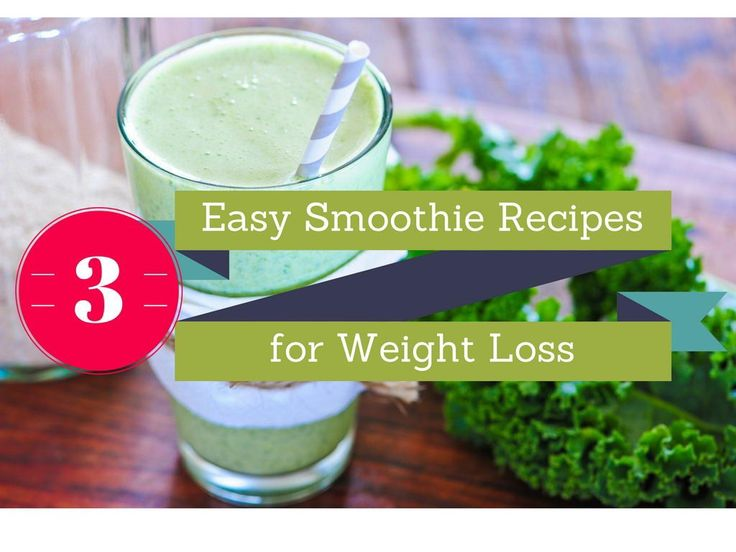 3 Easy Smoothie Recipes for Weight Loss You Should Try Right Now