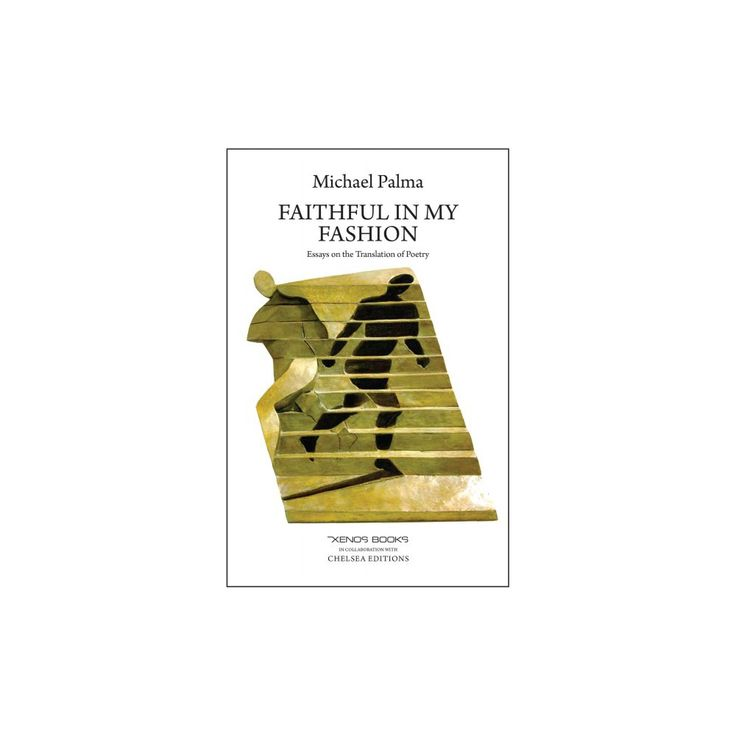 Faithful in My Fashion : Essays on the Translation of Poetry (Paperback) (Michael Palma)