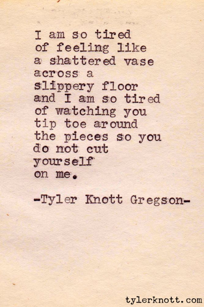 Tip Toe Around My Shattered Pieces The Beauty Quotes Tyler