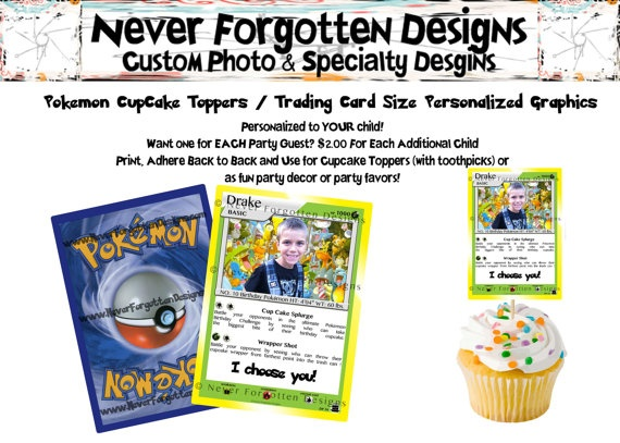 Does your child love Pokemon? What would he think of a birthday party cup cakes where he is morphed into the scene? Let him join Brock, Pikachu, and the gang in this fun way to turn eating cupcakes into a battle! The CUPCAKE SPLURGE and WRAPPER SHOT GAMES found on the cards are created by Never Forgotten Designs to make eating the treats at the party fun!