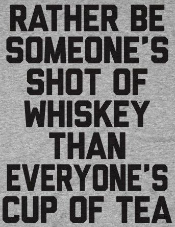 Rather Be Someone's Shot of Whiskey Than by HowdyGirlClothing