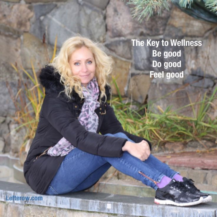 The Key To Wellness Be good. Do good. Feel good Dagens wellnesstips från Lefterow.com