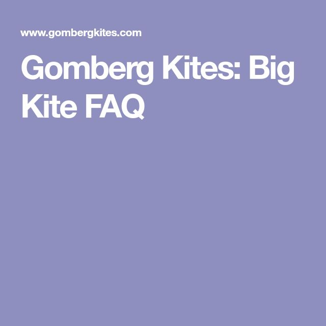 Gomberg Kites: Big Kite FAQ