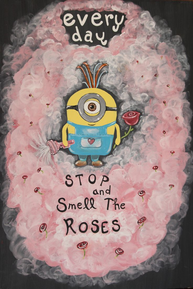 Great painting to remind yourself to slow down and enjoy life-minion with rose blaster-marymakeskeepsakes.ca