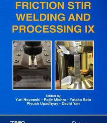 Friction Stir Welding And Processing Ix (The Minerals Metals & Materials Series) PDF