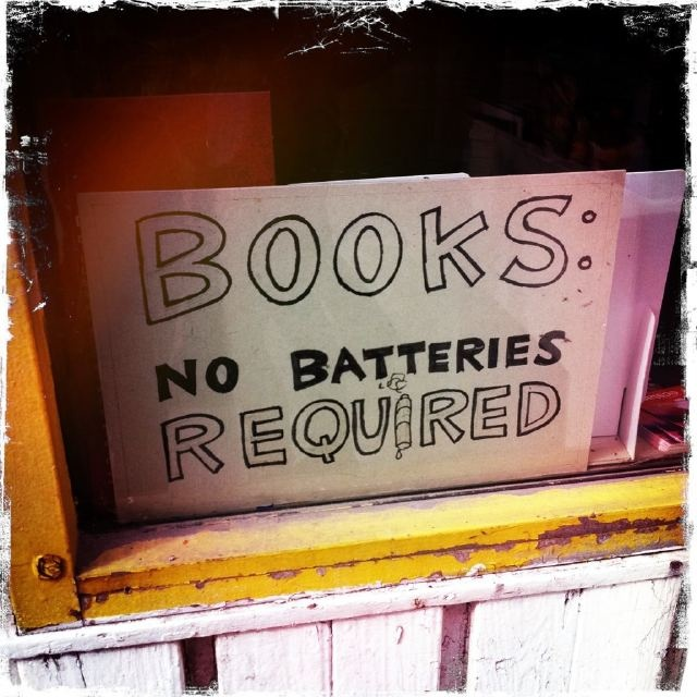 no batteries, no plugs, no chargers...no nooks, no kindles.  just some old fashioned reading.