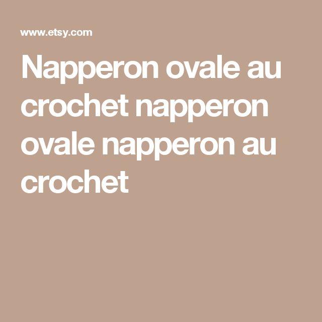 Napperon ovale au crochet napperon ovale napperon au crochet