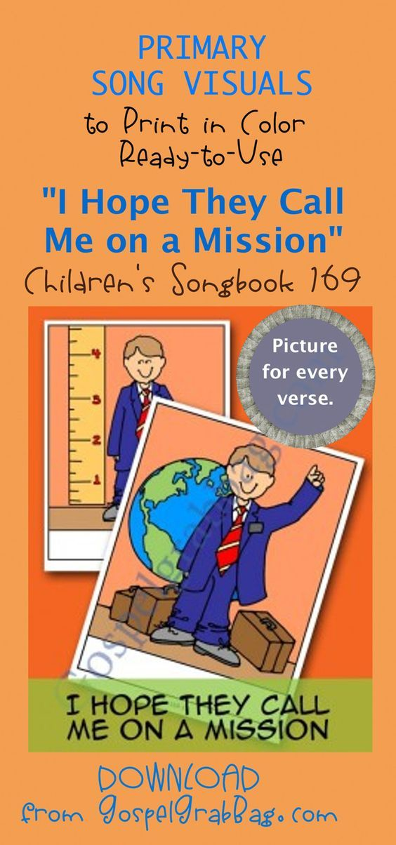 I HOPE THEY CALL ME ON A MISSION: Primary Song Visuals to print in color, ready-to-use – SONG: I Hope They Call Me on a Mission, Children's Songbook, 169 – You'll find a picture for every verse – Illustrated by Jennette Guymon-King, Author, Mary H. Ross, music leaders use visuals to teach children songs for the Sacrament Meeting Presentation – practice songs - Singing Time Visuals to DOWNLOAD from gospelgrabbag.com