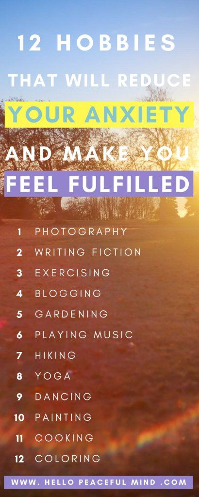 Find out why these 12 hobbies will help your reduce anxiety and feel fulfilled on www.HelloPeacefulMind.com