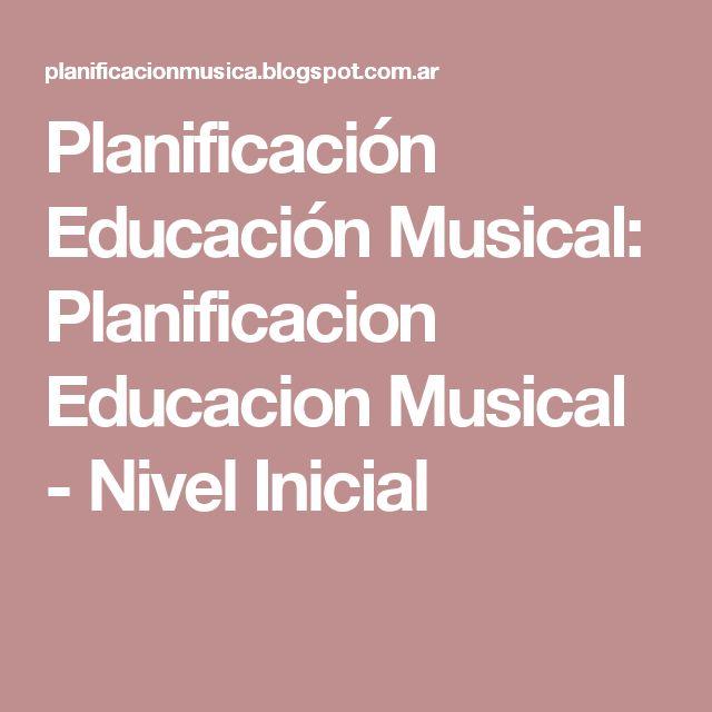 Planificación   Educación Musical: Planificacion Educacion  Musical - Nivel Inicial