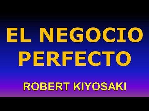 El Negocio Perfecto   Entrevista A Robert Kiyosaki En Español   https://www.youtube.com/watch?v=wbEsUGivsX4