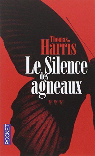 Amazon.fr - Le silence des agneaux - Thomas HARRIS, Monique LEBAILLY - Livres
