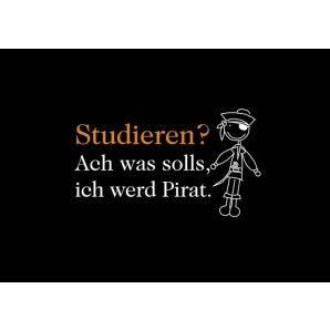 Studieren? Ach was solls, ich wird Pirat.