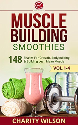 548 best muscle building meals images on pinterest healthy eating muscle building smoothies box set vol 1 4 shakes for crossfit bodybuilding forumfinder Image collections
