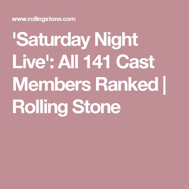 'Saturday Night Live': All 141 Cast Members Ranked | Rolling Stone