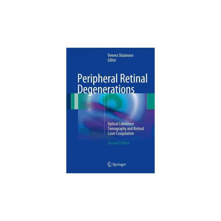 Peripheral Retinal Degenerations : Optical Coherence Tomography and Retinal Laser Coagulation