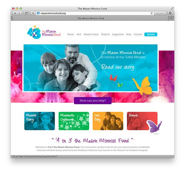 2013 Recipient: 4 in 3 Mason Minniss Fund  |  Project: Website Design and Development  |  www.masonminnissfund.org #quisk #design #adelaide #southaustralia #bigpicture #giveback #mason #4in3
