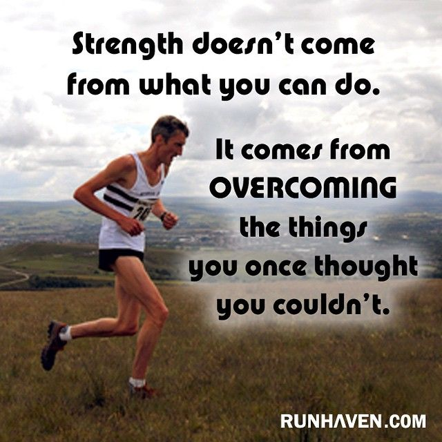 Strength doesn't come from what you can do… It comes from overcoming what you once thought you couldn't.