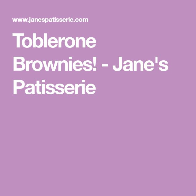 Toblerone Brownies! - Jane's Patisserie