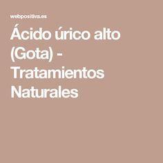 Ácido úrico alto (Gota) - Tratamientos Naturales