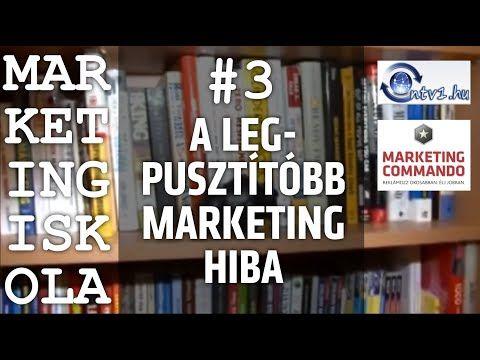 A legpusztítóbb marketing hiba | 3. | Marketing Iskola - YouTube