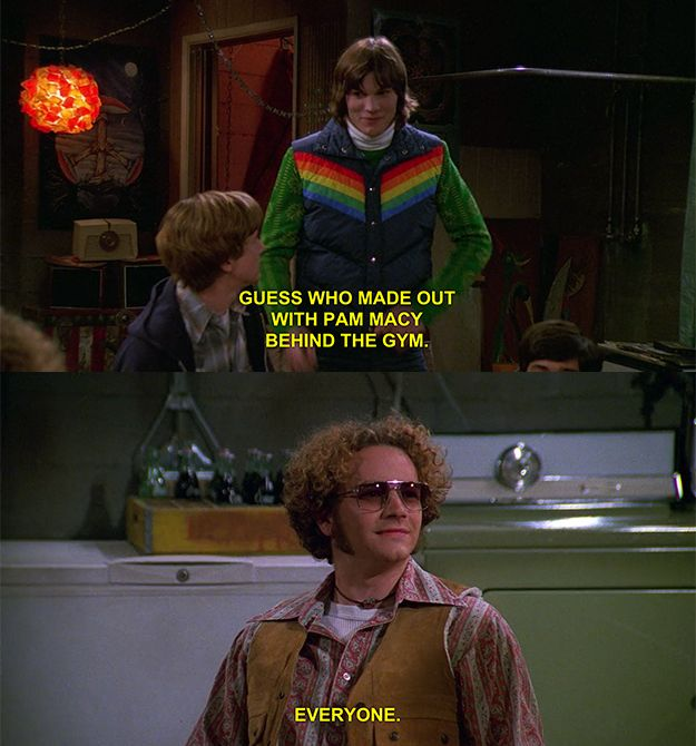 "…More than once. | 23 Of The Best Burns From ""That '70s Show"""