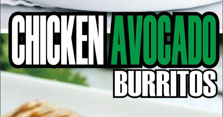 CHICKEN AVOCADO BURRITOS   #FoodRecipes