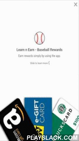 Baseball: Earn N Learn  Android App - playslack.com ,  Do you feel lost in the myriad of baseball terms ? What does a Curveball really mean ? What is a swinging bunt ? What is a Gapper ? In this app, we have tried to demystify the world of baseball by giv