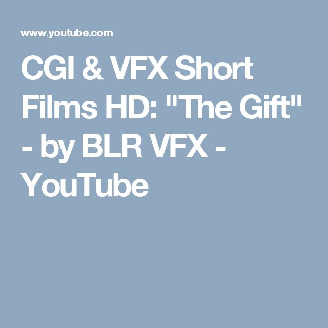 "CGI & VFX Short Films HD: ""The Gift"" - by BLR VFX - YouTube"