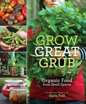 Loved this from the library.Edible Gardens, Small Spaces Gardens, Grub, Organic Foods, Container Plants, Growing, Planters Boxes, Book Reviews, Gayla Trail