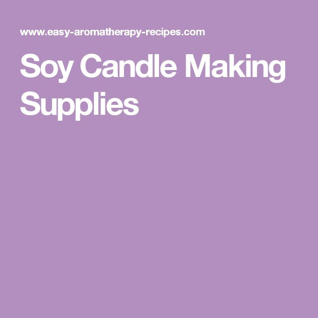 Soy Candle Making Supplies