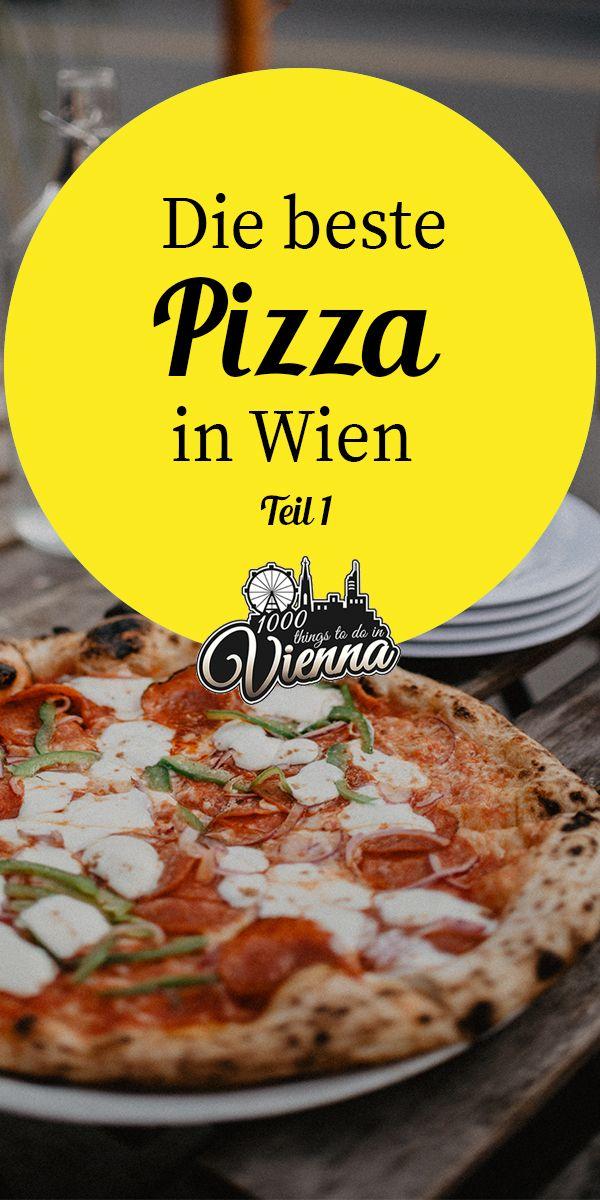 Wo Man In Wien Die Beste Pizza Geniesst Teil 1 Restaurant Wien Italienische Restaurants Und Kulinarisch