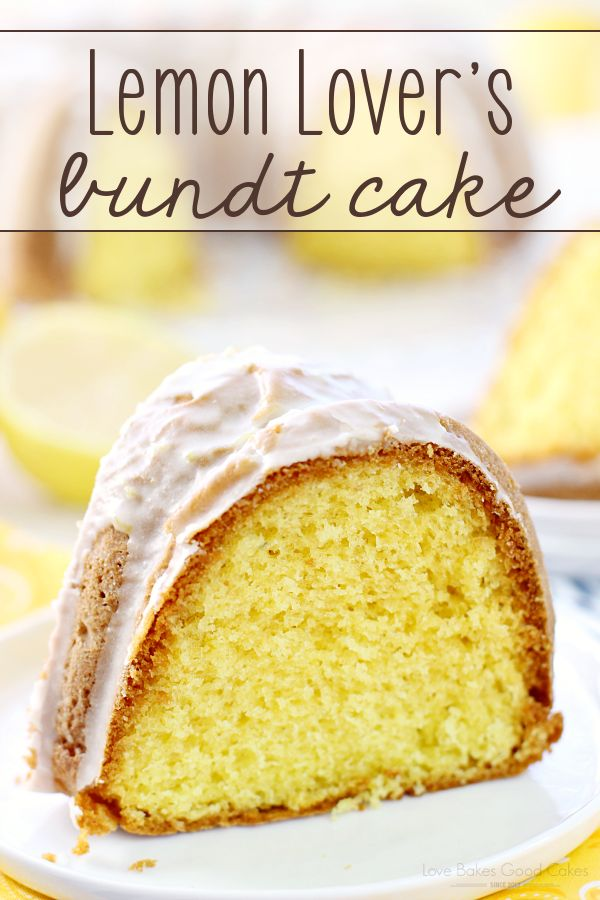 This Lemon Lover's Bundt Cake is everything you want in a lemon cake - sweet, lemony, moist and delicious! It's sure to become a favorite!