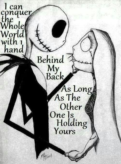 """""""I can conquer the whole world with 1 hand behind my back, as long as the other one is holding yours."""""""