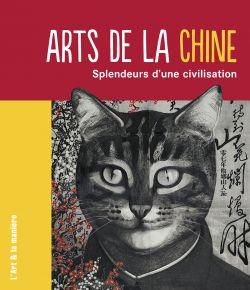 Arts de la Chine, splendeurs d'une civilisation - éditions Palette