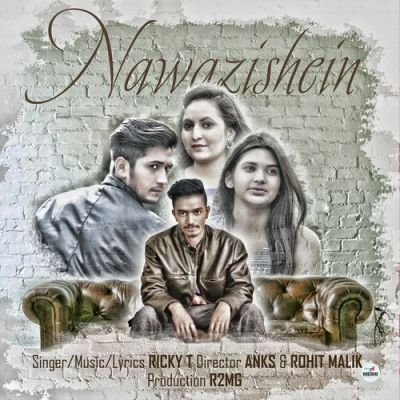 Nawazishein Is The Single Track By Singer Ricky T.Lyrics Of This Song Has Been Penned By Ricky T.