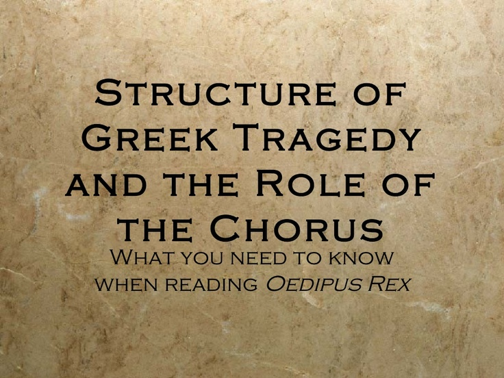 the role of the chorus in sophocles english literature essay Write my essay on the role of the chorus inoedipus rex  sophocles uses the chorus in oedipus to clearly display  literature / english.