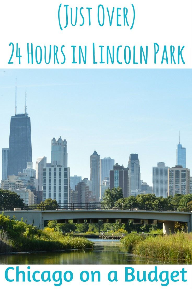 Chicago on a Budget: (Just Over) 24 Hours in Lincoln Park | Joy and Journey