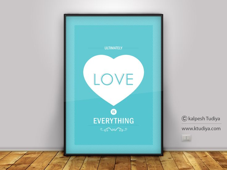 ULTIMATELY LOVE IS EVERYTHING - LOVE QUOTE