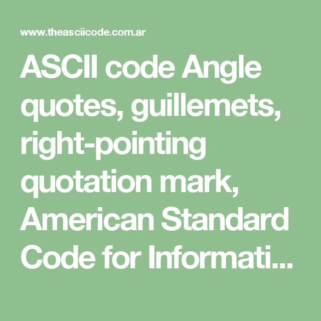 ASCII code Angle quotes, guillemets, right-pointing quotation mark, American Standard Code for Information Interchange, The complete ASCII table, characters,letters, vowels with accents, consonants, signs, symbols, numbers angle, quotes, guillemets, right, pointing, double, angle, french, quotation, marks,ascii,174, ascii art, ascii table, code ascii, ascii character, ascii text, ascii chart, ascii characters, ascii codes, characters, codes, tables, symbols, list, alt, keys, keyboard…