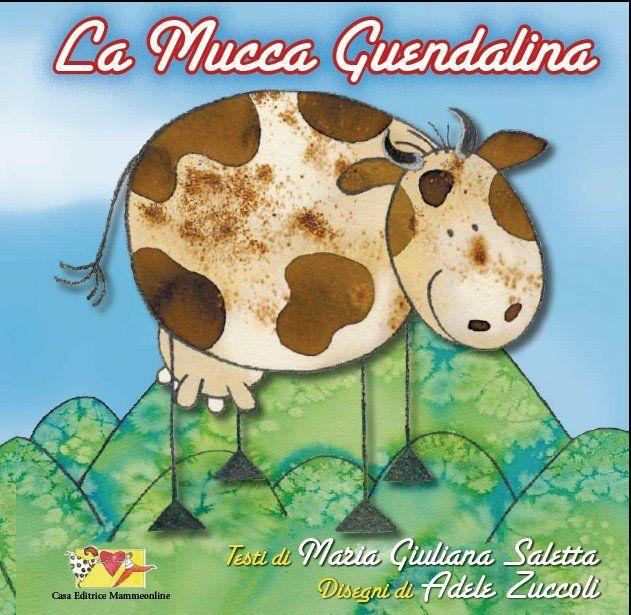 La mucca Guendalina. Casa editrice Mammeonline