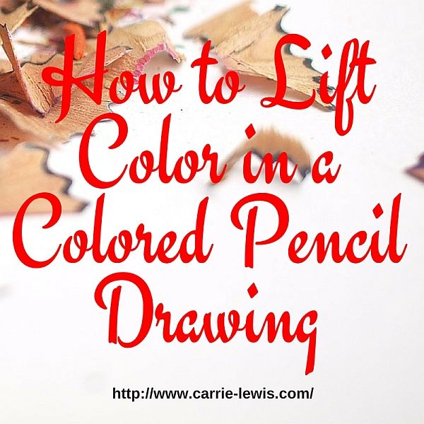 how to lift color in a colored pencil drawing