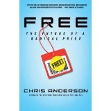 Free: The Future of a Radical Price (Hardcover)By Chris Anderson