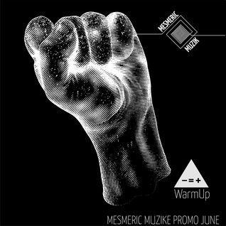 LIM ArtStyle pres. Mesmeric Muzike PROMO June [ Warm Up Edition ]