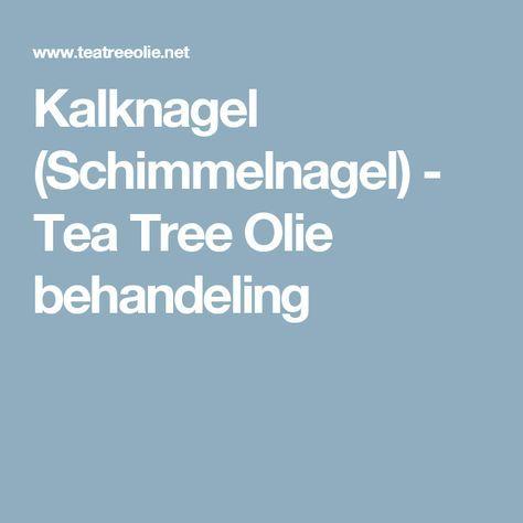 Kalknagel (Schimmelnagel) - Tea Tree Olie behandeling
