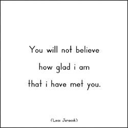 I Am So Happy To Have Met You Quotes Archidev